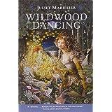 Wildwood Dancing ~ Juliet Marillier