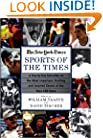 Sports of the Times: A Day-By-Day Selection of the Most Important, Thrilling and Inspired Events of the Past 150 Years
