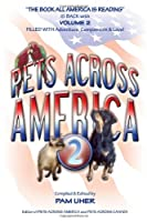 Pets Across America ~ Vol II: Lessons About Life Animals Teach Us (Volume 2)