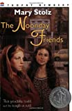 The Noonday Friends (Harper Trophy Books) (0064400093) by Stolz, Mary