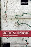 Stateless Citizenship: The Palestinian-Arab Citizens of Israel (Studies in Critical Social Sciences)