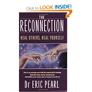 The Reconnection: Heal Others, Heal Yourself Eric Pearl