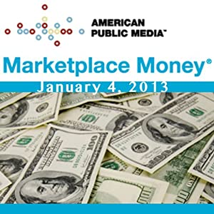 Marketplace Money, January 04, 2013