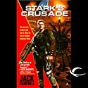 Stark's Crusade: Stark's War, Book 3 (       UNABRIDGED) by Jack Campbell Narrated by Jack Campbell, Eric Michael Summerer