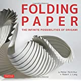 Folding Paper: The Infinite Possibilities of Origami (Tuttle Origami Books)