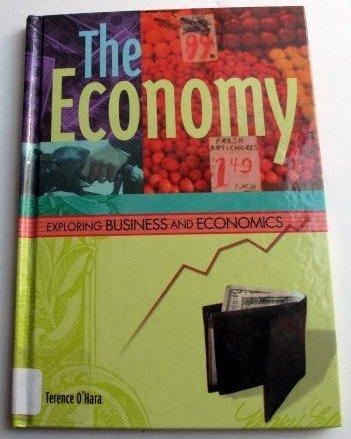 The Economy (Exploring Business and Economics)