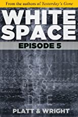 WhiteSpace: Episode 5