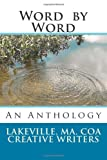 img - for Word by Word: An Anthology of short Stories and Poems by the Lakeville, MA. COA Creativie Writing Group (Volume 1) book / textbook / text book