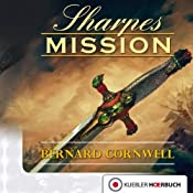 Hörbuch Sharpes Mission (Richard Sharpe 7)