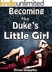 Becoming the Duke's Little Girl (Naug...