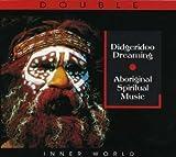 Didgeridoo Dreaming: Aboriginal Spiritual Music