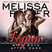 Wild Boys After Dark: Logan: Wild Billionaires After Dark, Book 1 | Melissa Foster