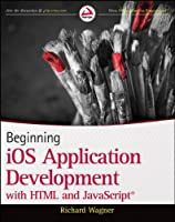 Beginning iOS Application Development with HTML and JavaScript Front Cover