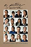 img - for a picture is worth...: the voice of today's high school students (Volume 1) book / textbook / text book