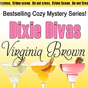 Dixie Divas: Dixie Divas Mysteries, Book 1 | [Virginia Brown]