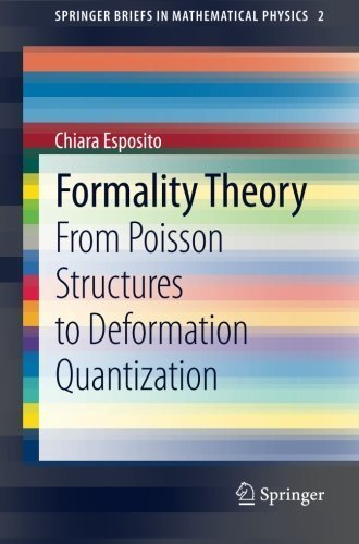 Formality Theory: From Poisson Structures to Deformation Quantization SpringerBriefs in Mathematical Physics) by Chiara Esposito 2014-09-04) PDF Download Free