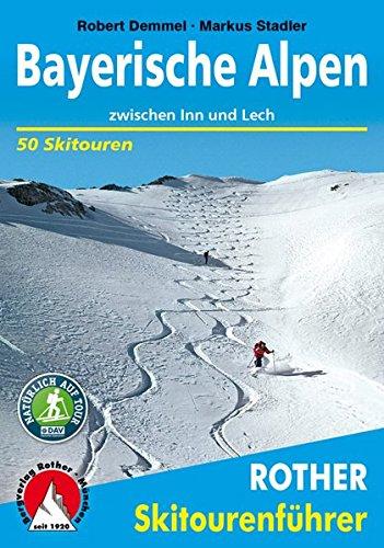 Bayerische Alpen: zwischen Inn und Lech. 50 Skitouren. (Rother Skitourenführer)