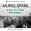 A Far Cry from Kensington (       UNABRIDGED) by Muriel Spark Narrated by Juliet Stevenson