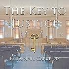 The Key to Justice: A Marc Kadella Legal Mystery, Book 1 Hörbuch von Dennis Carstens Gesprochen von: Randal Schaffer