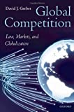 img - for Global Competition: Law, Markets, and Globalization book / textbook / text book