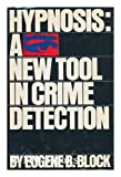 echange, troc Eugene B. Block - Hypnosis, a new tool in crime detection