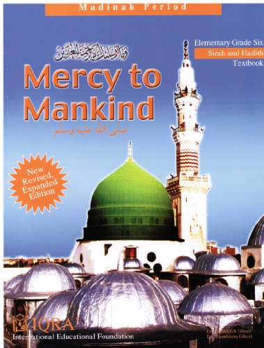 Mercy to mankind: The life of Muhammad, Rasulullah (Salla allahu 'alaihi wa sallam) (IqraÊ3/4 program of SiÌ'rah)
