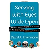 Serving with Eyes Wide Open: Doing Short-Term Missions with Cultural Intelligenceby David A. Livermore