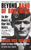 img - for Beyond Band of Brothers: The War Memoirs of Major Dick Winters book / textbook / text book