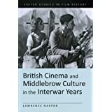 British Cinema and Middlebrow Culture in the Interwar Yearsby Lawrence Napper