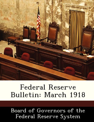 Federal Reserve Bulletin: March 1918