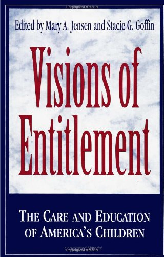 Visions of Entitlement: The Care and Education of America's Children (Suny Series, Early Childhood Education: Inquiries