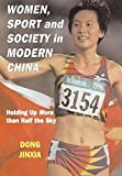 img - for Women, Sport and Society in Modern China: Holding up More than Half the Sky (Sport in the Global Society) book / textbook / text book