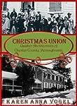 Christmas Union: Quaker Abolitionist...