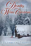 Deadly White Christmas (Angel Mountain Series Book 1)