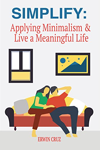 Simplify applying minimalism live a meaningful life for Minimalism live a meaningful life