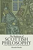 The Tradition of Scottish Philosophy: A New Perspective on the Enlightenment ([Determinations]) (1906566402) by Broadie, Alexander