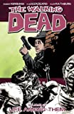 Robert Kirkman The Walking Dead Volume 12: Life Among Them of Kirkman, Robert on 03 August 2010