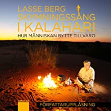 Skymningssång i Kalahari [Kalahari Dawn] Audiobook by Lasse Berg Narrated by Lasse Berg