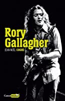 Rory Gallagher : Rock'n'road blues