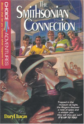 The Smithsonian Connection (Choice Adventures Series #2), Daryl Lucas