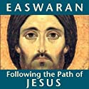 Following the Path of Jesus (       UNABRIDGED) by Eknath Easwaran