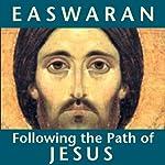 Following the Path of Jesus   Eknath Easwaran