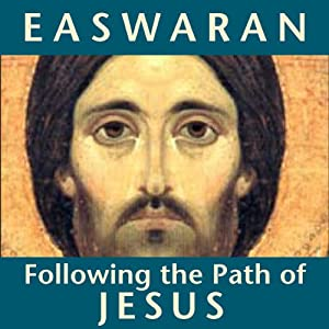 Following the Path of Jesus | [Eknath Easwaran]