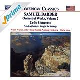 Barber: Cello Concerto/Medea Suite/Adagio For Strings