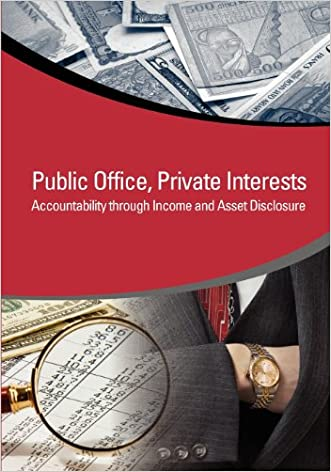 Public Office, Private Interests: Accountability through Income and Asset Disclosure (StAR Initiative)
