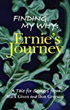 Finding My Why, Ernie's Journey.....A Tale for Seekers