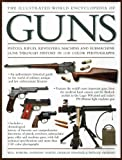 img - for The Illustrated World Encyclopedia of Guns book / textbook / text book