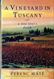 A Vineyard in Tuscany: A Wine Lover