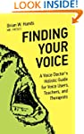 Finding Your Voice: A Voice Doctor's...