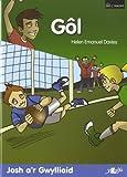 Gol - Josh Ar Gwylliaid/Chwaraeon Pel (Pen I Waered) (Welsh Edition)